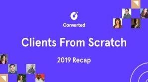 Converted – Clients From Scratch 2019