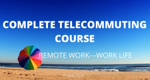 the Complete Telecommuting Course – Remote Work – Work Life